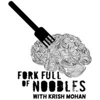Fork Full of Noodles with Krish Mohan podcast