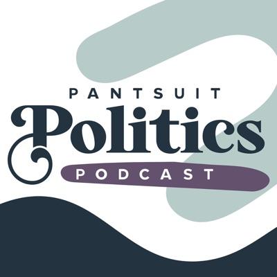 Pantsuit Politics:Sarah & Beth
