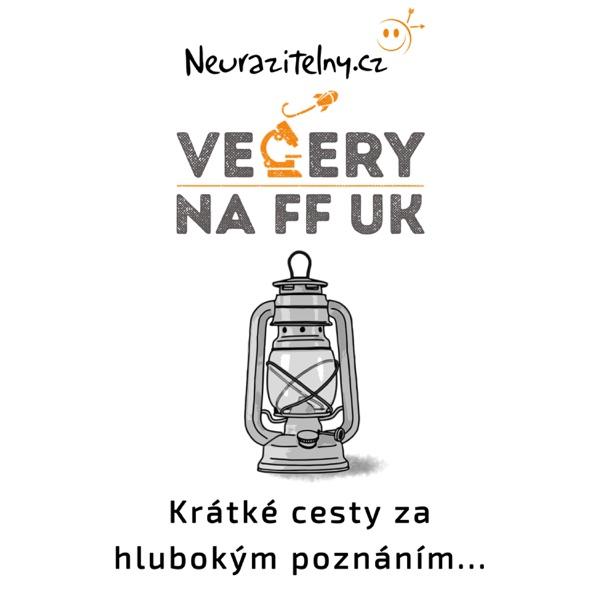 Večery na FF UK podcast | Neurazitelny.cz