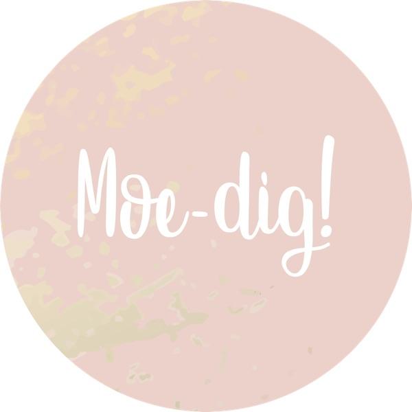 Moe-dig!