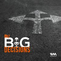 BQ Big Decisions podcast