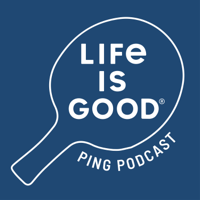 Life is Good Ping Podcast podcast