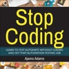 Stop Coding Automation Podcast artwork