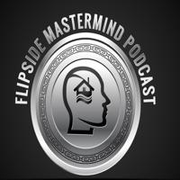 FLIPSIDE MASTERMIND podcast