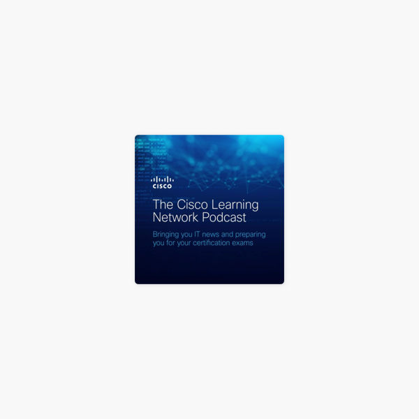 The Cisco Learning Network on Apple Podcasts