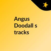 Angus Doodall's tracks podcast