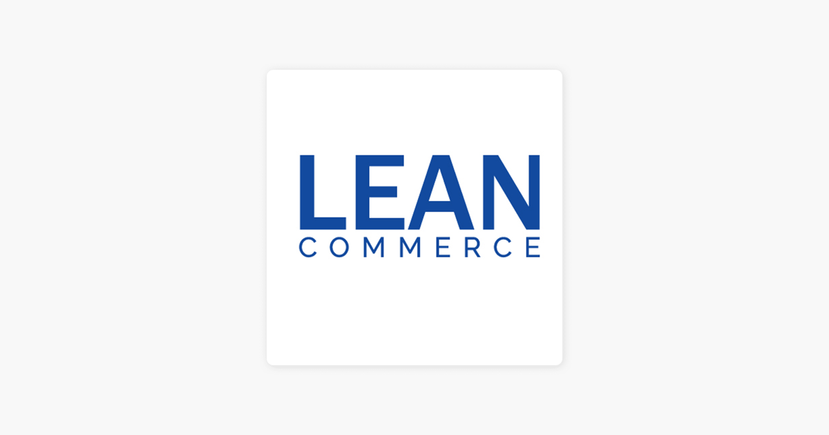 Lean Commerce on Apple Podcasts