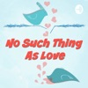 No Such Thing As Love  artwork
