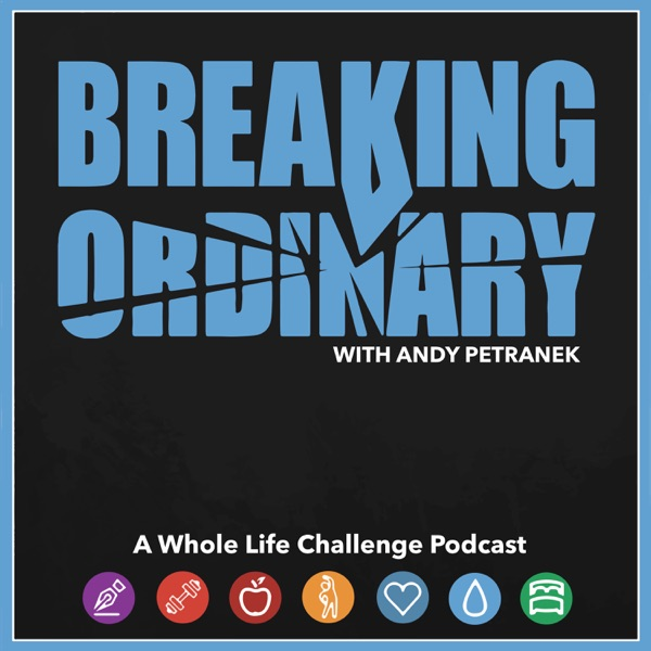 Breaking Ordinary with Andy Petranek