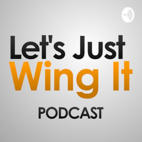 Let's Just Wing It