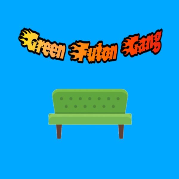 Green Futon Gang