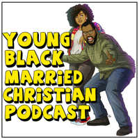 Young Black Married Christian Podcast podcast