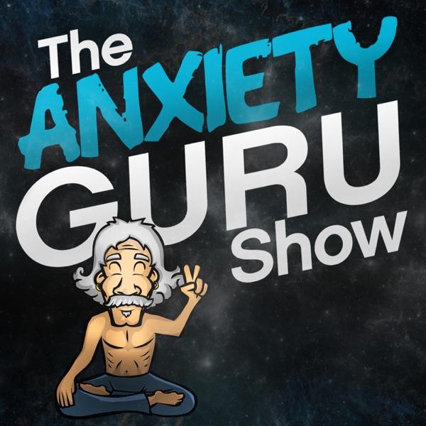 The Anxiety Guru Show