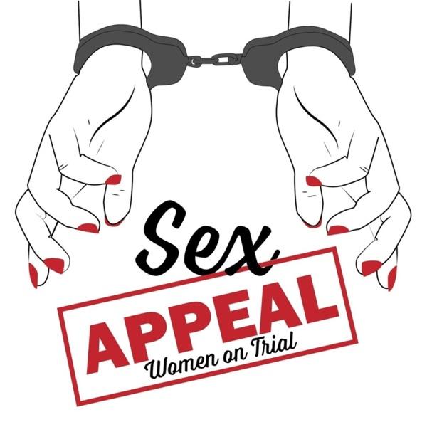 Sex Appeal: Women on Trial