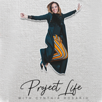 Project Life with Cynthia Rosario podcast