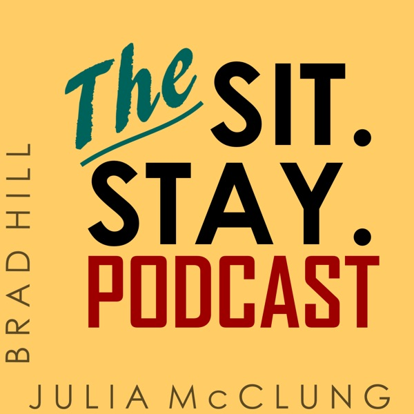 Sit. Stay. Podcast