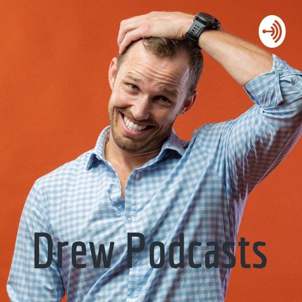 Drew Podcasts