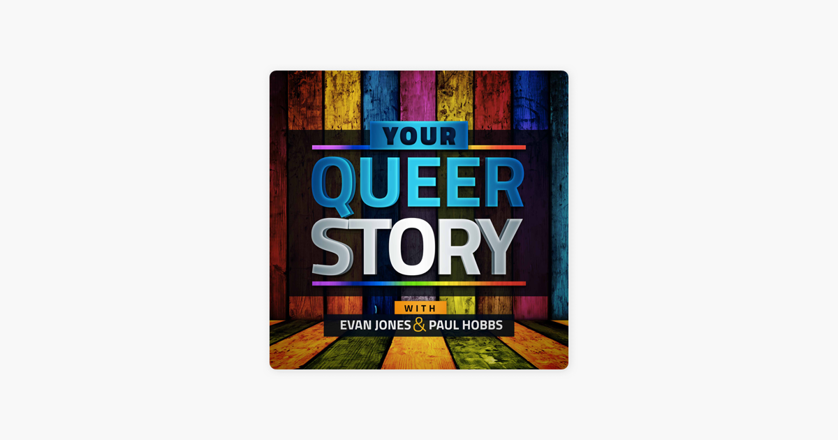 Your Queer Story: An LGBT Podcast on Apple Podcasts