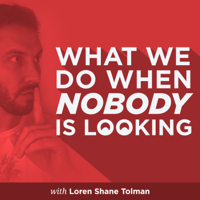 What We Do When Nobody is Looking podcast