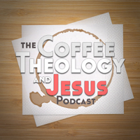 Coffee, Theology and Jesus