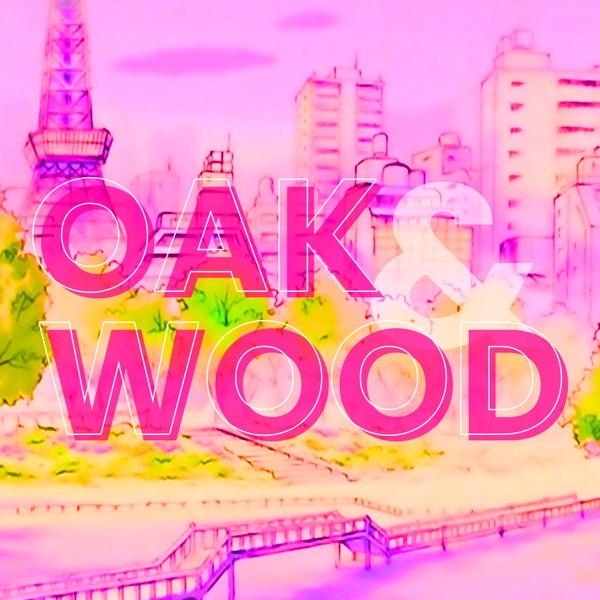 Oak and Wood