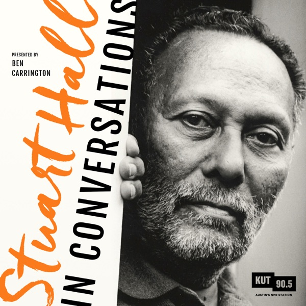 KUT » Stuart Hall: In Conversations