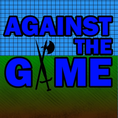Against The Game:againstthegamepodcast@gmail.com