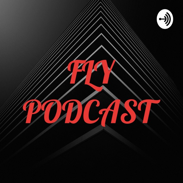 FLY PODCAST