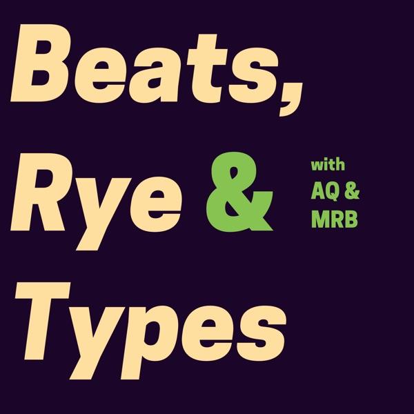 Beats, Rye & Types