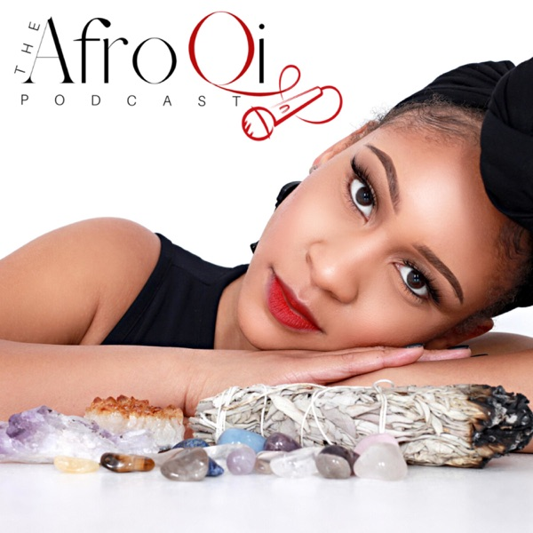 The Afro Qi Podcast