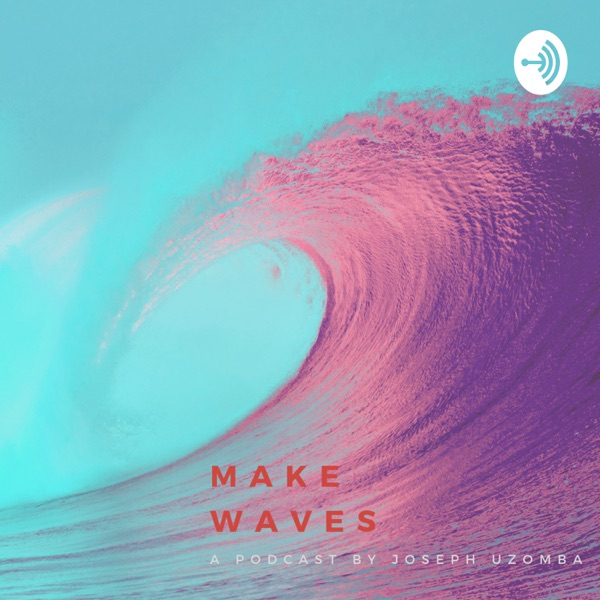 Make Waves Podcast