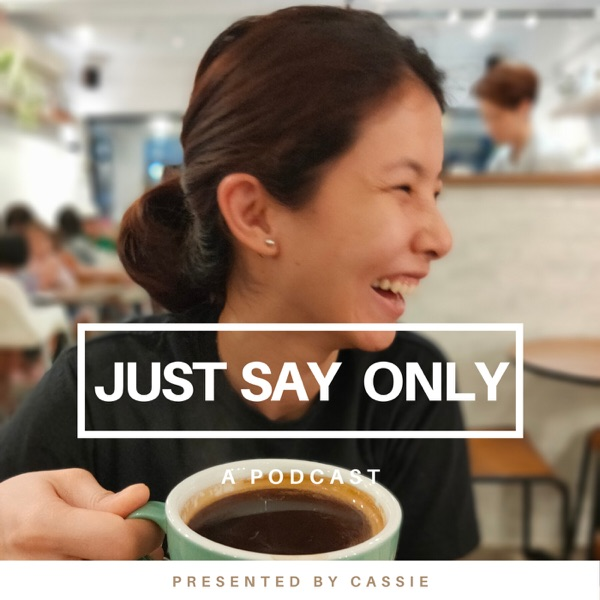 Just Say Only
