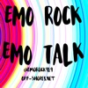 The Emo Rock/Emo Talk Podcast