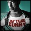 Jay Talks Funny artwork
