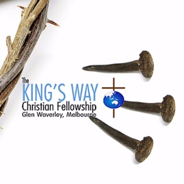 The King's Way Christian Fellowship podcast: Revival - King