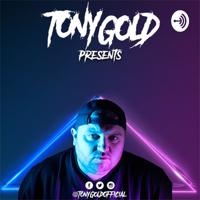 Tony Gold Presents. podcast