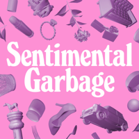 Sentimental Garbage