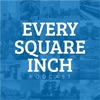 Every Square Inch Podcast artwork