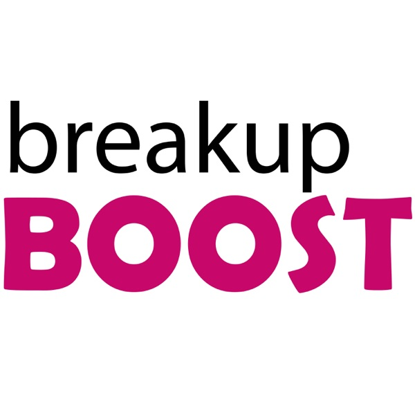 breakup BOOST Relationship Advice