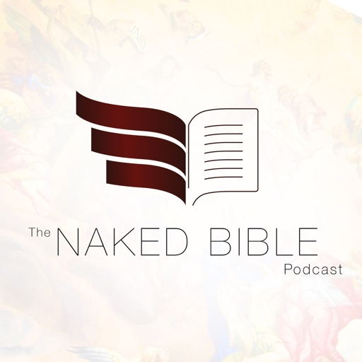 The Naked Bible Podcast | Listen to the Most Popular Podcasts on OwlTail