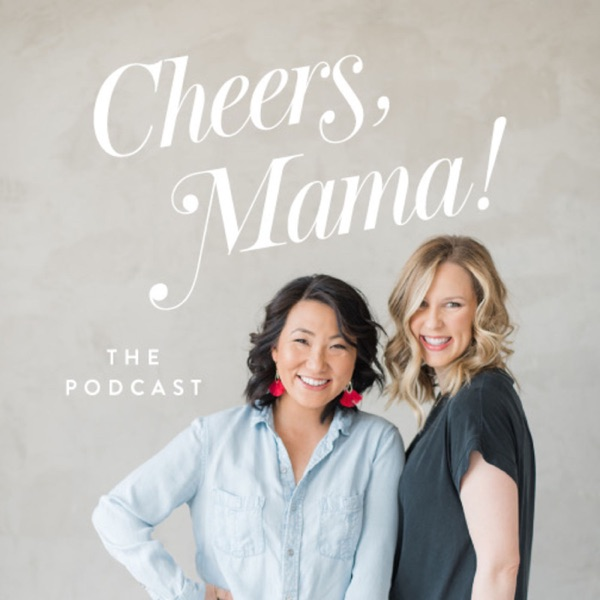 Cheers, Mama! The Podcast