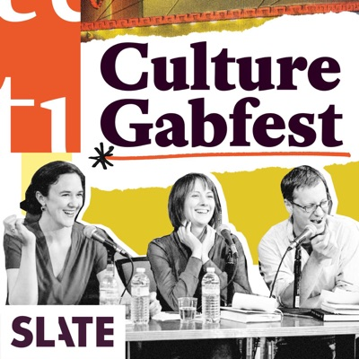 Culture Gabfest:Slate Podcasts