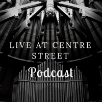 Live At Centre Street Podcast podcast