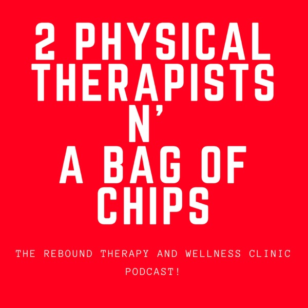 2 Physical Therapists N' A Bag of Chips