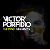 Victor Porfidio Presents Fly High Sessions podcast