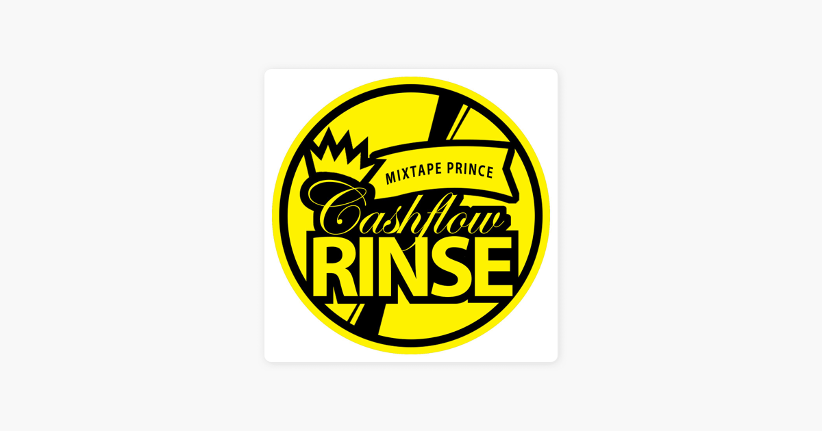Cashflow Rinse Mixtape Prince on Apple Podcasts