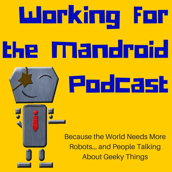 Working For the Mandroid
