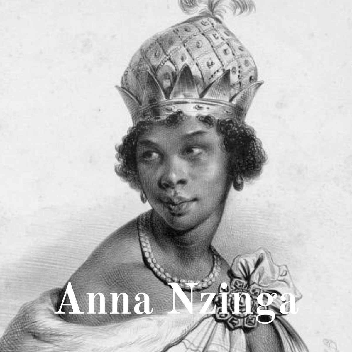 Anna Nzinga: The African Warrior Queen