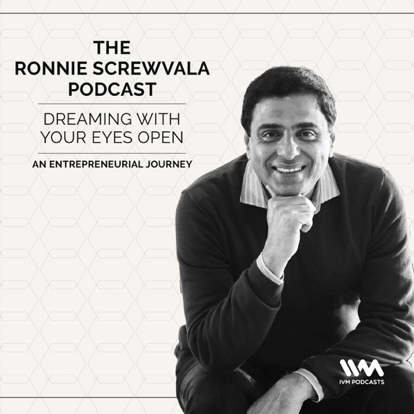 The Ronnie Screwvala Podcast: Dreaming with Your Eyes Open