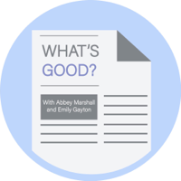 What's Good? with Abbey and Emily podcast